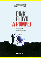 PINK FLOYD A POMPEI - il nuovo libro (by The Lunatics)